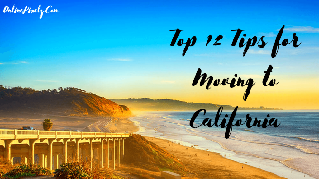 Tips for Moving to California