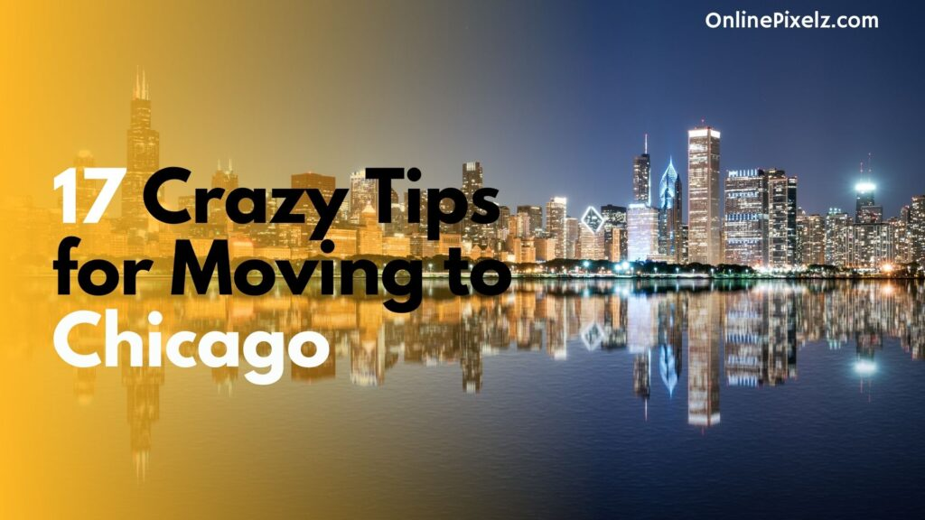 Tips For Moving To Chicago